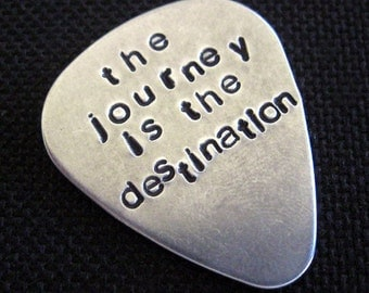 the journey is the destination... customized / personalized handstamped aluminum guitar pick