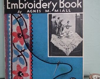 RESERVED Vintage Sewing Book 1930s 1940s Everyday Embroidery Book Agnes Miall 30s 40s needlework applique cut-work quilting cross stitch etc