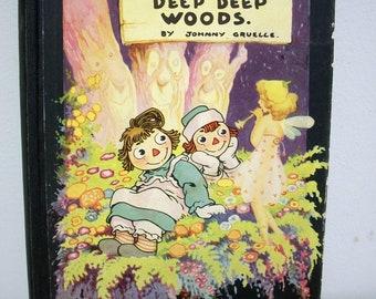 Raggedy Ann in the Deep Deep Woods/Johnny Gruelle, M.A. Donohue, 1930