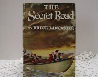 The Secret Road by Bruce Lancaster - Copyright 1952