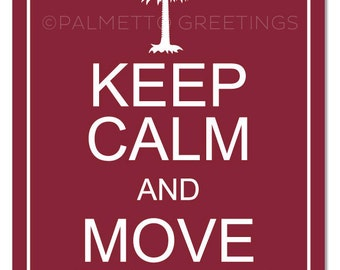 "PRINTED - The ORIGINAL - Keep Calm and Move South / South Carolina USC University of South Carolina Gamecocks Garnet Wall Art - 8"" x 10"""