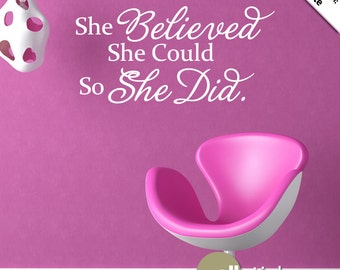 Wall Decal Quote : She Believed She Could So She Did Vinyl Wall Art Decal Sticker - WD0228