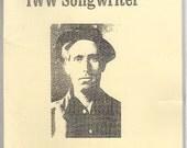 Joe Hill IWW Songwriter Wobblies Labor Activist Organizer