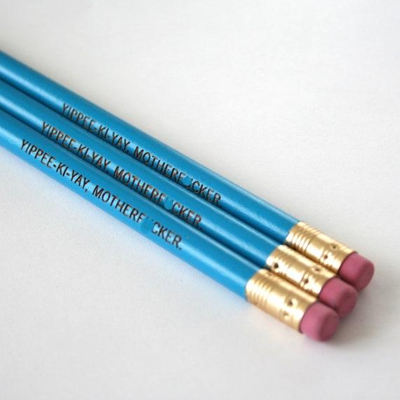 yippee ki yay motherf%cker. 3 aqua pencils. MATURE back to school supplies