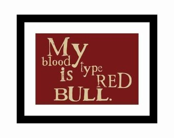 Art Print Poster My Blood Type is Red Bull College Art Poster