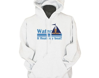 Water floats my boat funny boating captain skipper hoodie for men women kids sweatshirt s m L xl 2xl 3xl