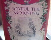 """Vintage 60's """" JOYFUL THE MORNING"""" Hard Cover Book by Nora S. Unwin"""