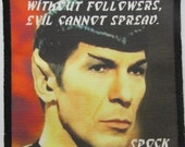 Printed Sew On Patch - SPOCK QUOTE - Don't be an evil follower - star trek