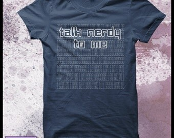 "Geek tshirt - Nerd t shirt Men's ""Talk nerdy to me"""