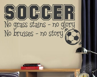Soccer Sports Vinyl Wall Decal - Children Decor - No Grass Stains No Glory - Boys Room Decor - Vinyl Wall Art - Vinyl Lettering - 34x18