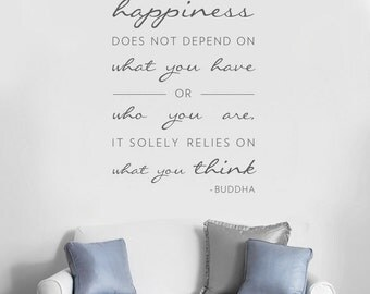 Happiness Does Not Depend On Wall Quote Decal - Inspirational Wall Quote, Typography Decal, Happy Wall Art, Happy Wall Decal, Buddha Quote