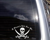 A Pirate's Life For Me Vinyl Decal (8 x 5 inches) K343