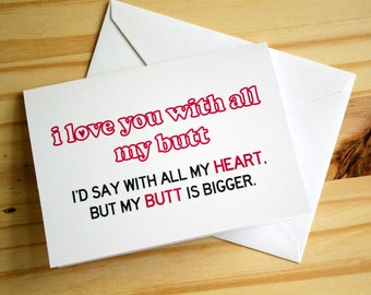 I Love You With All My Butt - Big Butt | Funny, Sexy, Sassy Anniversary | Valentine's Day | Greeting Card