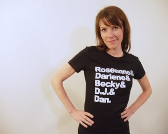 Roseanne Womens Tshirt, Screenprinted Tshirt, Black Tshirt, TV Family