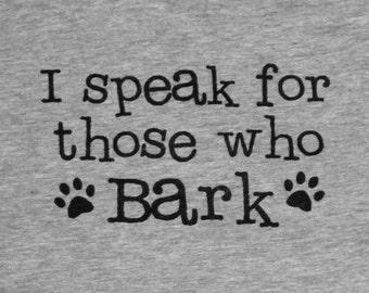 I Speak for those who Bark Grey Mens/Unisex Tee