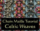 Chain Maille Tutorial - Celtic Weaves - Celtic Visions, Helm, Celtic Kisses