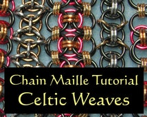Chain Maille Tutorial - Celtic Weaves - Celtic Visions, Helm, Celtic Kisses