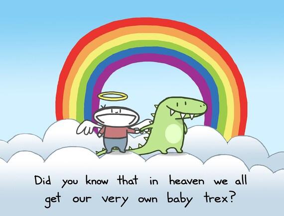 In Heaven Everyone Gets a Baby Trex Art Print