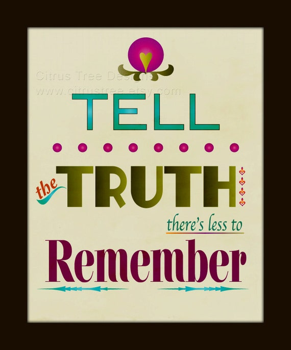 Tell The Truth - Typographic  Poster - Original Illustration -Wall Art - Poster - 8 x 10 - Buy 2 Get 1 Free