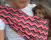 LARGE-Baby Doll Sling Carrier-Perfect For American Girl Dolls-READY To SHIP- Pink and Black Chevron-Free Shipping When Purchased With A Wrap