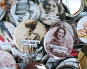 Any 2 funny pin back buttons.   2.25 inch. mylar pin back buttons