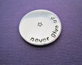 Personalized Pocket Token - Never Give Up - Hand Stamped Token Golf Ball Marker - Motivational