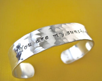 Personalized Bracelet - You are my sunshine - Hammered textured aluminum metal finish - Thick 1/2 inch
