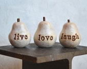Birthday Gift ... Handmade clay pears ... 3 Word Pears... Live Love Laugh