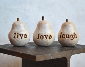 Birthday Gift ... Handmade clay pears ... 3 Word Pears... Live Love Laugh