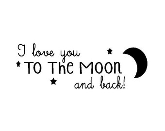 I love you to the Moon and back wall quote 30 x 10