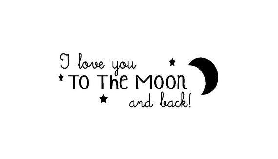 Quote I Love You To The Moon And Back Adorable I Love You To The Moon And Back Wall Quote 30 X 10