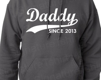 Sweatshirt DADDY ANY YEAR vintage - dad to be hoodie sweatshirt / custom gift idea for new dad Father's day baby shower personalized family