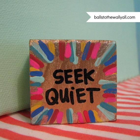 Seek Quiet magnet