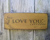 Primitive Rustic folk art wooden Say I Love You Everyday...wooden sign Family Home Decore