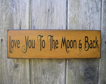 Primitive Rustic folk art Love You to the Moon and Back..wooden sign family home decore shabby chic