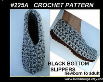 CROCHET PATTERN, slippers, black bottom, newborn to adult, unisex, number 225A, beginner easy,ok to sell finished items
