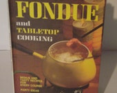 Vintage Fondue Cookbook - Better Homes and Gardens - Fondue and Tabletop Cooking - 1970s Cookbook - Fondue Recipe Book - Fun Fondue Dinners