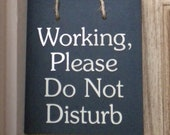 Working, Please Do Not Disturb wood sign