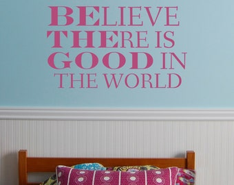 Be the good in the world VINYL DECAL 22x36 inches