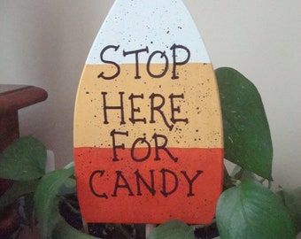Wooden Candy Corn - Halloween Decoration - Stop Here for Candy