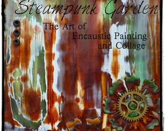 Steampunk DVD - Steampunk Garden the art of Encaustic Painting and Collage - DVD