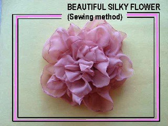 FABRIC FLOWER TUTORIAL, sewing method, num 52, Beautiful Silky Flower, make it any size, brooch headband, bridal accessories