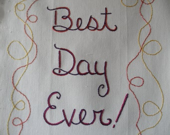 Best Day Ever, Modern Tapestry, Hand Embroidered, Wedding Gift, New Baby Gift, Birthday, Anniversary