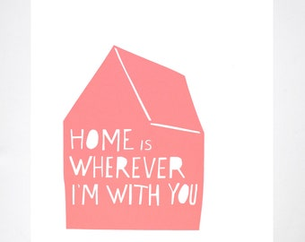 Home is Wherever I'm With You Print in Pink