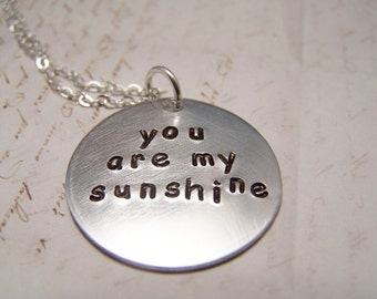 You are My Sunshine Necklace. Simple. Aluminum