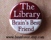 the library is brain's best friend - pinback button badge - beanforest