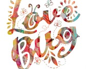 Love Bug - PRINT