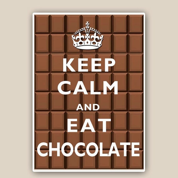 Keep calm and eat chocolate  Print, LARGE SIZE 11x14  on chocolate  background,  Wall art. Keep calm art