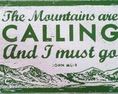 The Mountains Are Calling and I Must Go XL 20 x 36