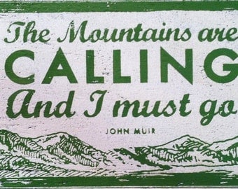 The Mountains Are Calling and I Must Go- new design 10 x 18
